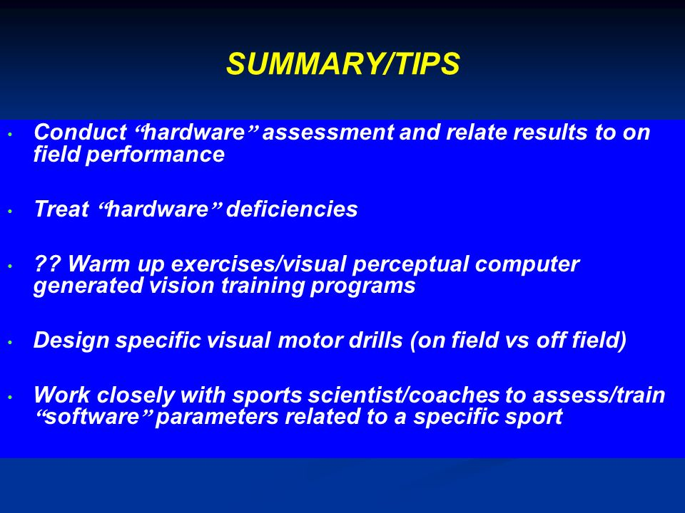 SUMMARY/TIPS Conduct hardware assessment and relate results to on field performance. Treat hardware deficiencies.