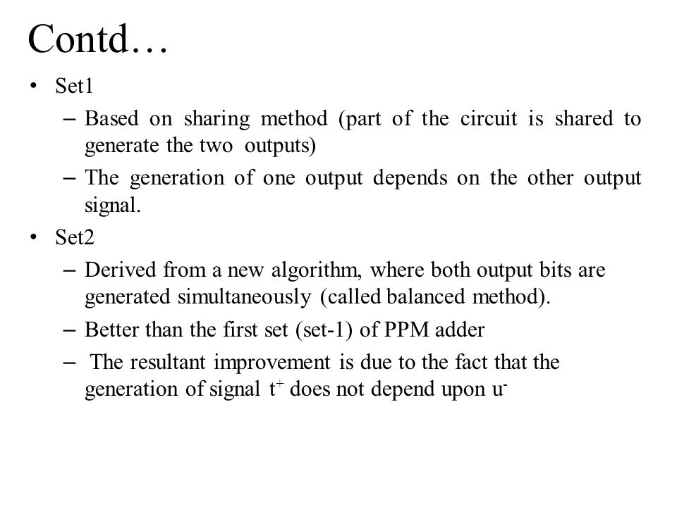 Contd… Set1. Based on sharing method (part of the circuit is shared to generate the two outputs)