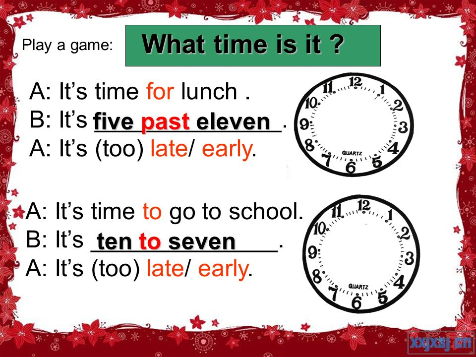What time is it A: It's time for lunch . B: It's ______________.