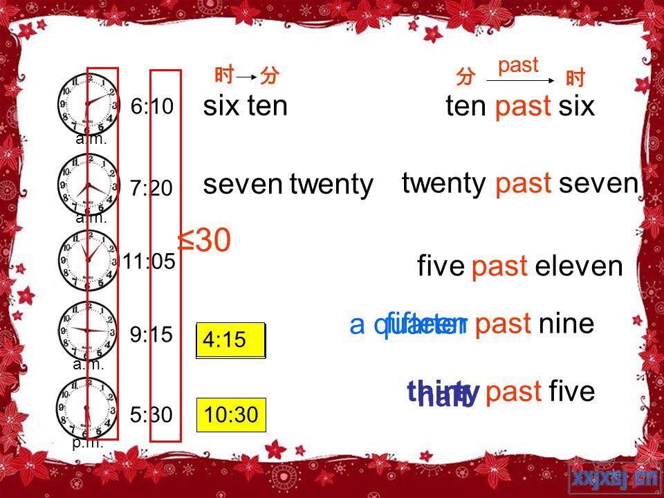 ≤30 six ten ten past six seven twenty twenty past seven