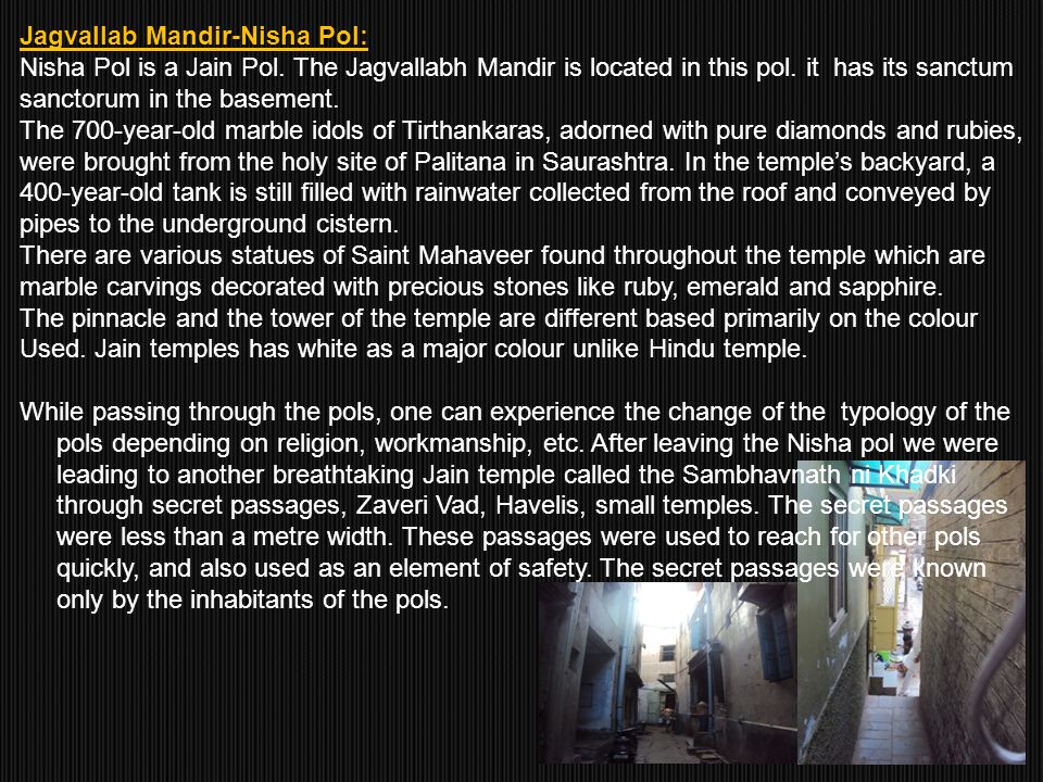 Jagvallab Mandir-Nisha Pol: Nisha Pol is a Jain Pol