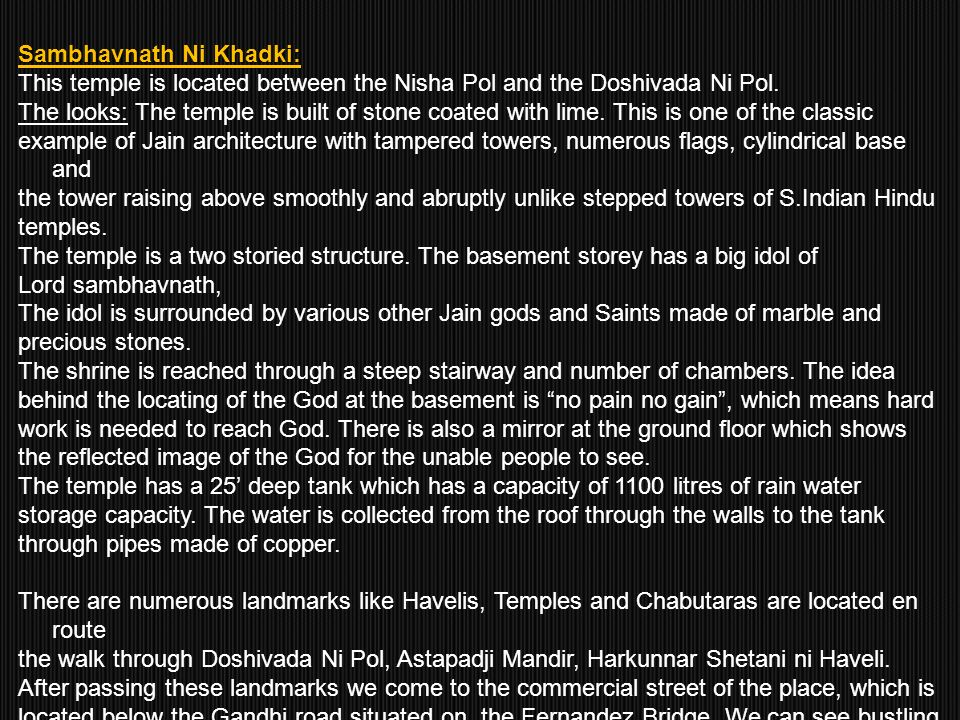Sambhavnath Ni Khadki: This temple is located between the Nisha Pol and the Doshivada Ni Pol.