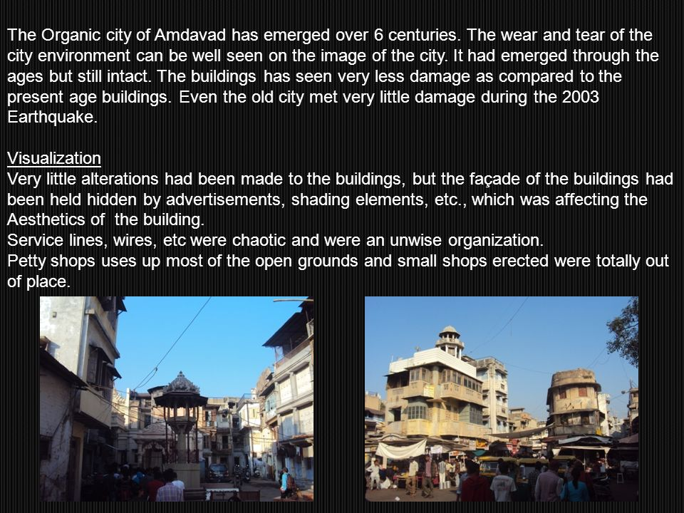 The Organic city of Amdavad has emerged over 6 centuries