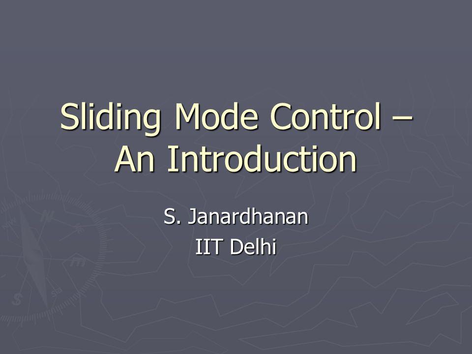 Sliding Mode Control – An Introduction