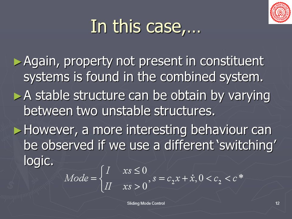 In this case,… Again, property not present in constituent systems is found in the combined system.