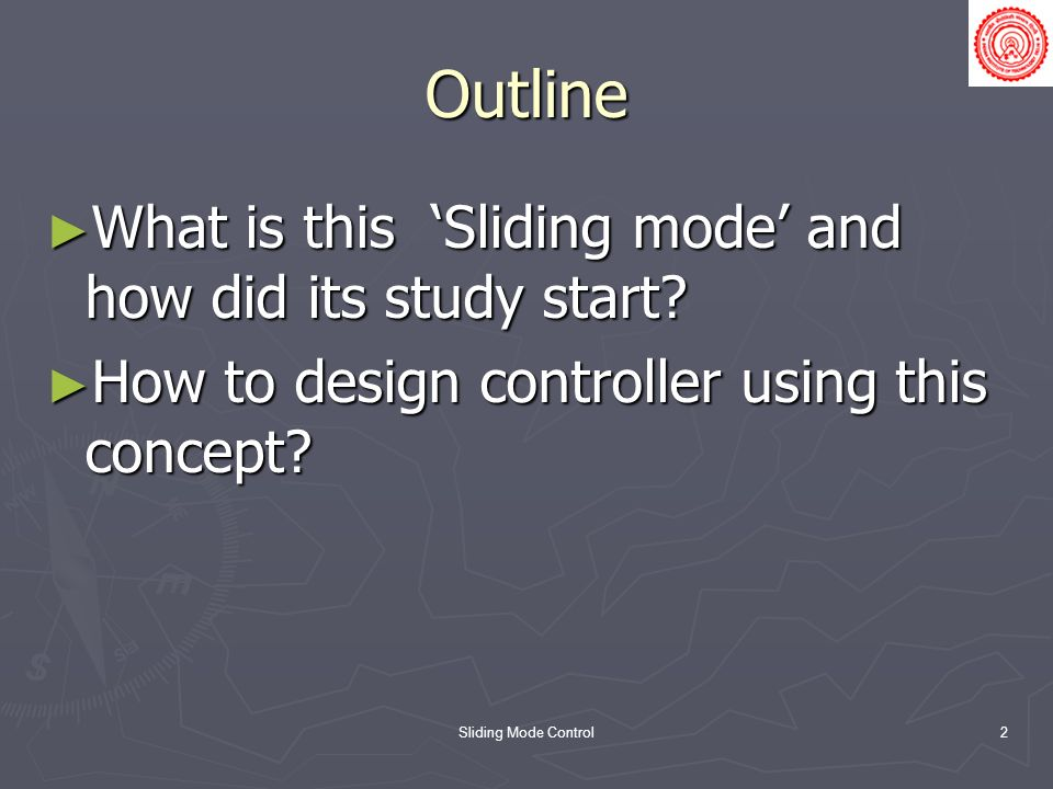 Outline What is this 'Sliding mode' and how did its study start