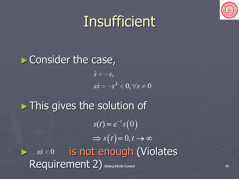 Insufficient Consider the case, This gives the solution of