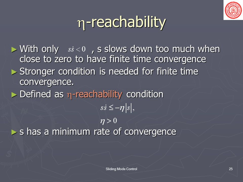 -reachability With only , s slows down too much when close to zero to have finite time convergence.