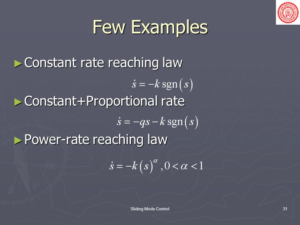 Few Examples Constant rate reaching law Constant+Proportional rate