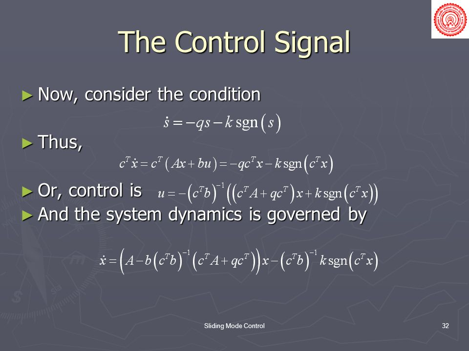 The Control Signal Now, consider the condition Thus, Or, control is