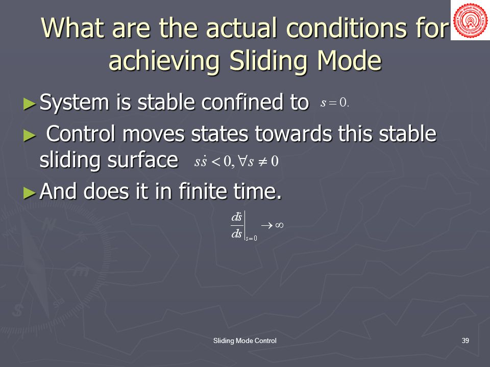 What are the actual conditions for achieving Sliding Mode