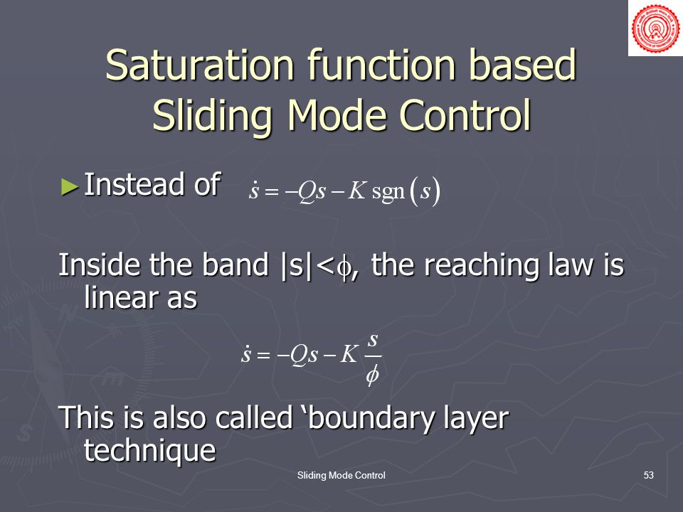 Saturation function based Sliding Mode Control