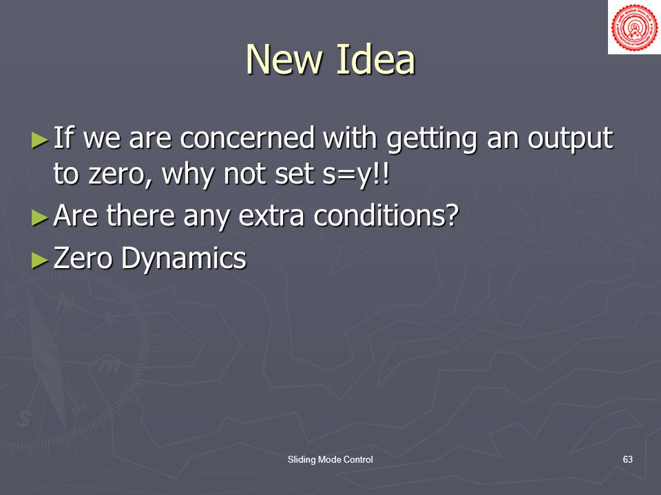 New Idea If we are concerned with getting an output to zero, why not set s=y!! Are there any extra conditions