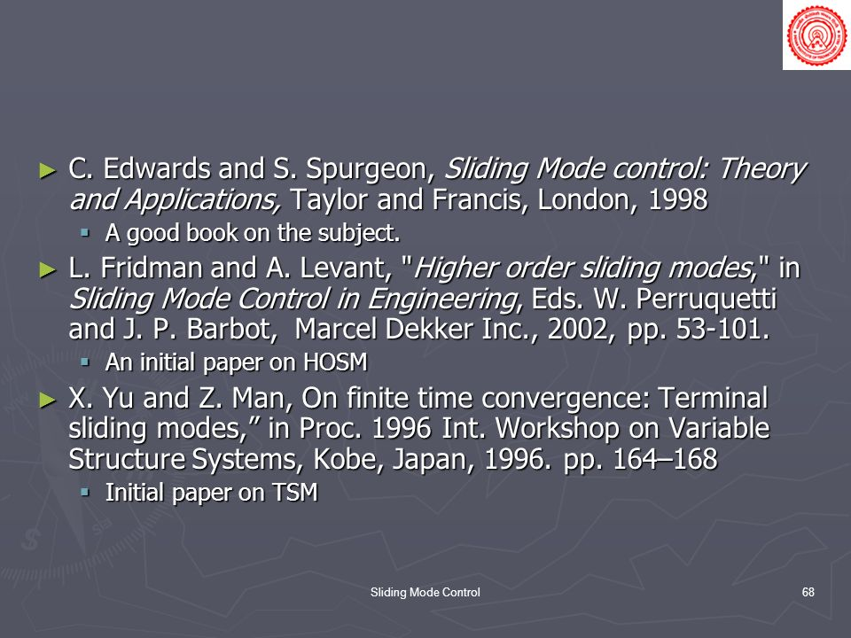 C. Edwards and S. Spurgeon, Sliding Mode control: Theory and Applications, Taylor and Francis, London, 1998