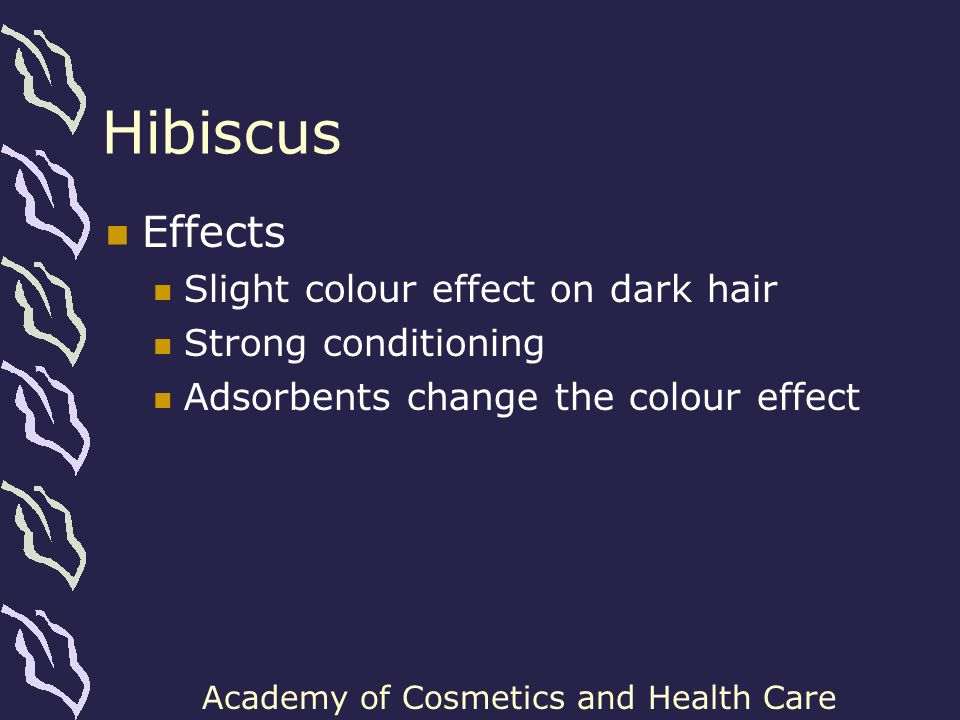 Hibiscus Effects Slight colour effect on dark hair Strong conditioning