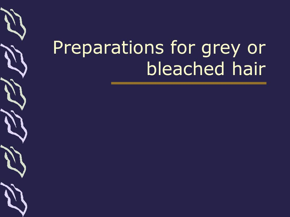 Preparations for grey or bleached hair