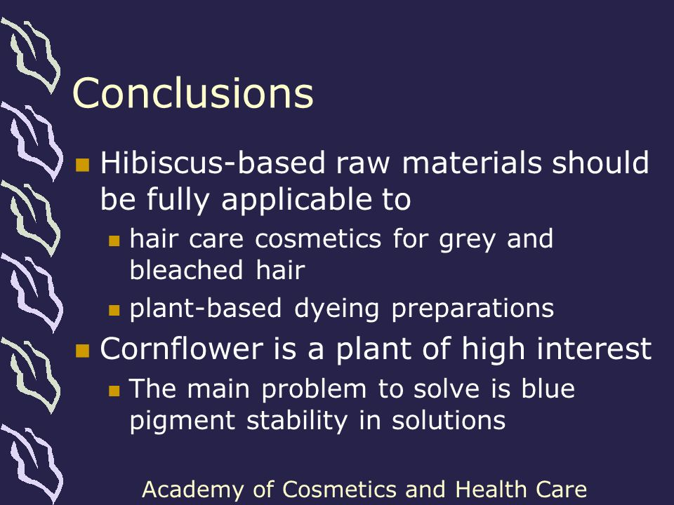 Conclusions Hibiscus-based raw materials should be fully applicable to