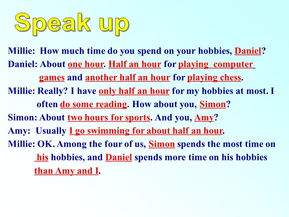 Speak up Millie: How much time do you spend on your hobbies, Daniel