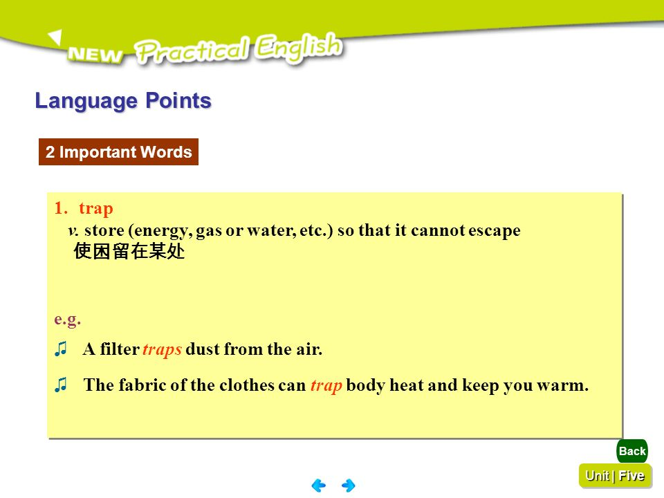 Language Points 2 Important Words. trap. v. store (energy, gas or water, etc.) so that it cannot escape.