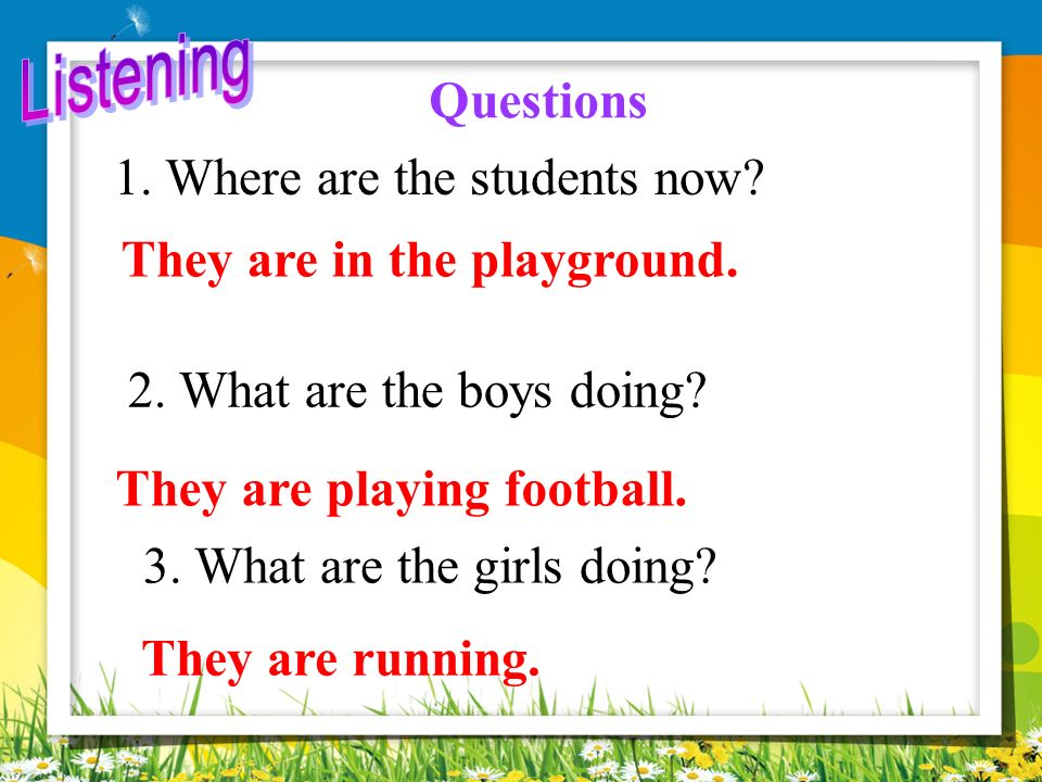 They are in the playground. They are playing football.