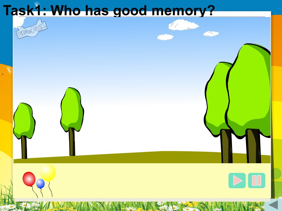 Task1: Who has good memory