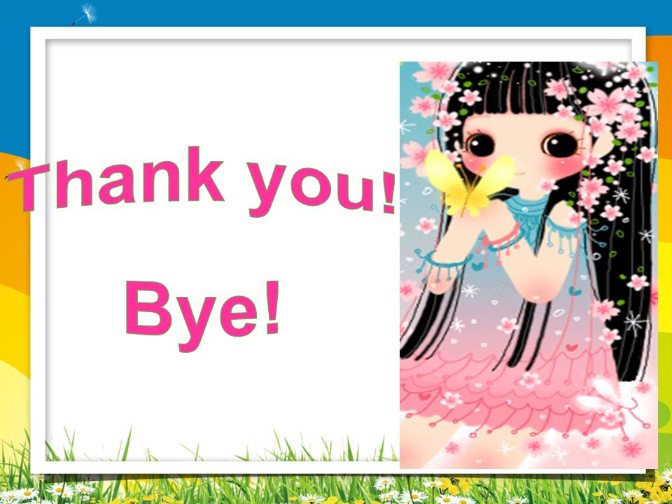 Thank you! Bye!