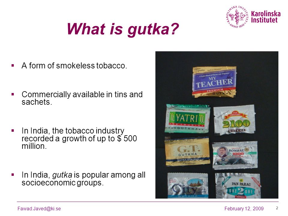 What is gutka A form of smokeless tobacco.