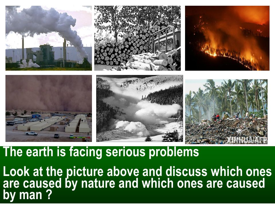 The earth is facing serious problems