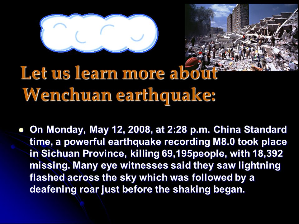 Let us learn more about Wenchuan earthquake: