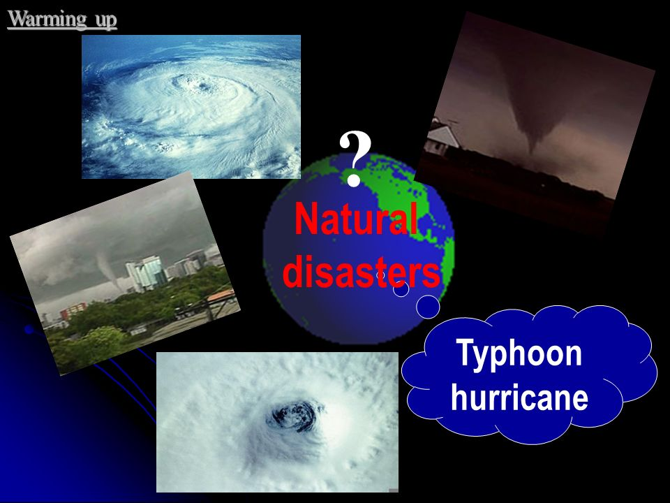 Warming up Natural disasters Typhoon hurricane
