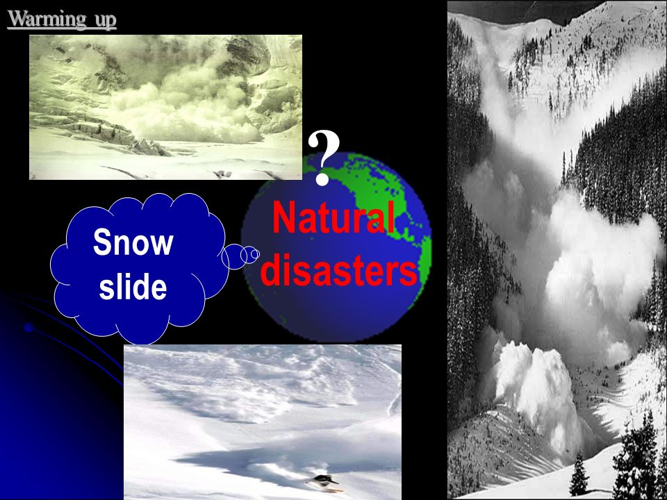 Warming up Natural disasters Snow slide