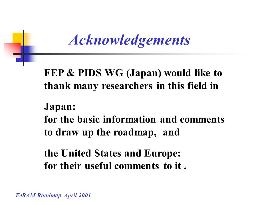 Acknowledgements FEP & PIDS WG (Japan) would like to thank many researchers in this field in. Japan: