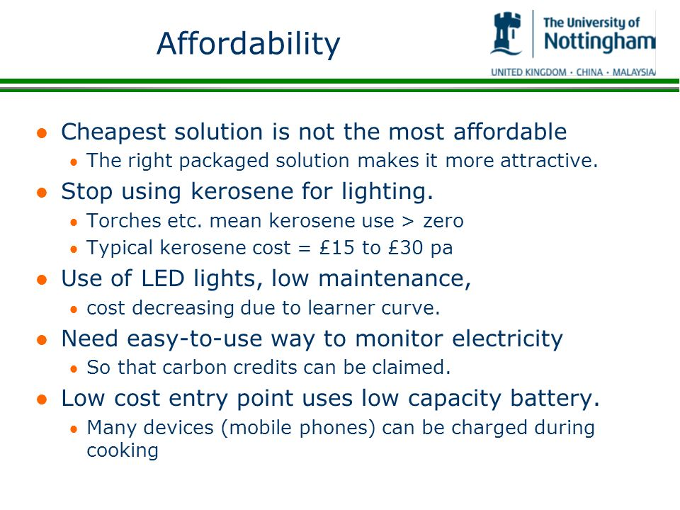 Affordability Cheapest solution is not the most affordable