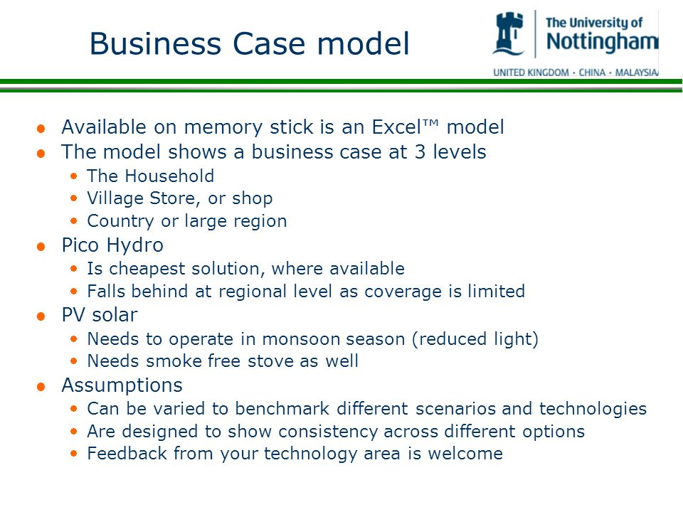 Business Case model Available on memory stick is an Excel™ model