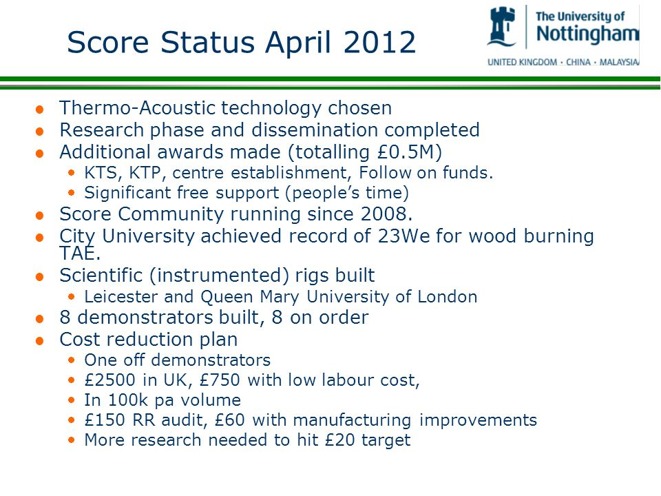 Score Status April 2012 Thermo-Acoustic technology chosen
