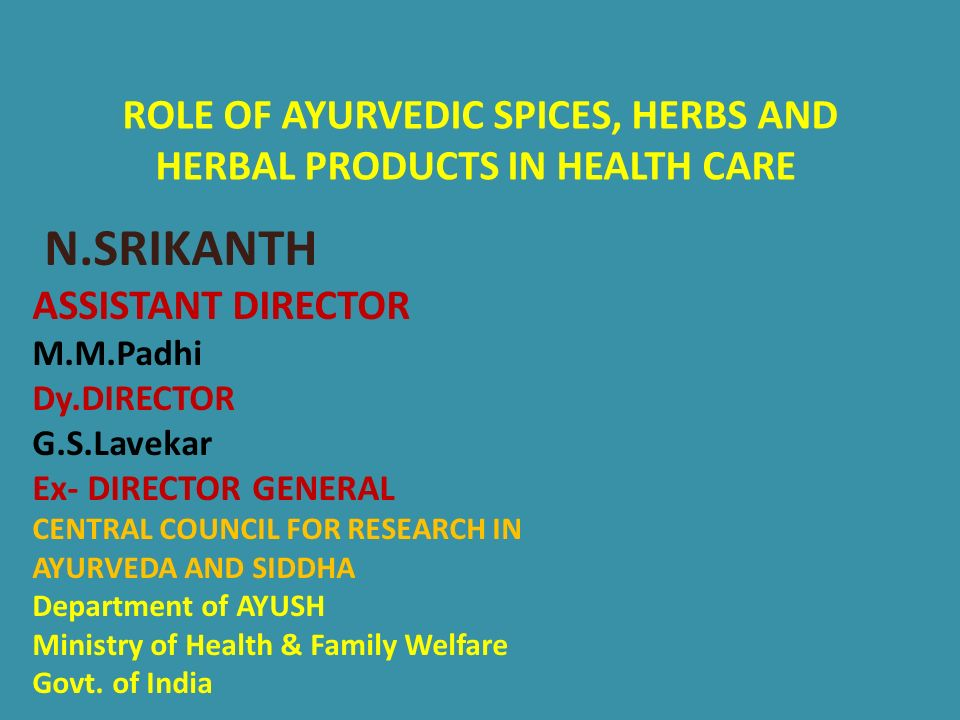 ROLE OF AYURVEDIC SPICES, HERBS AND HERBAL PRODUCTS IN HEALTH CARE
