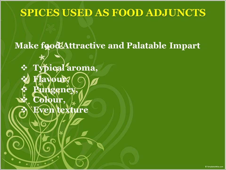 SPICES USED AS FOOD ADJUNCTS