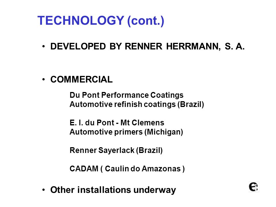 TECHNOLOGY (cont.) DEVELOPED BY RENNER HERRMANN, S. A.