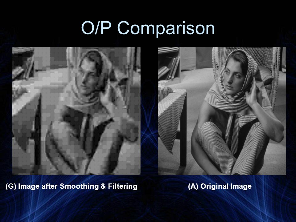 O/P Comparison (G) Image after Smoothing & Filtering