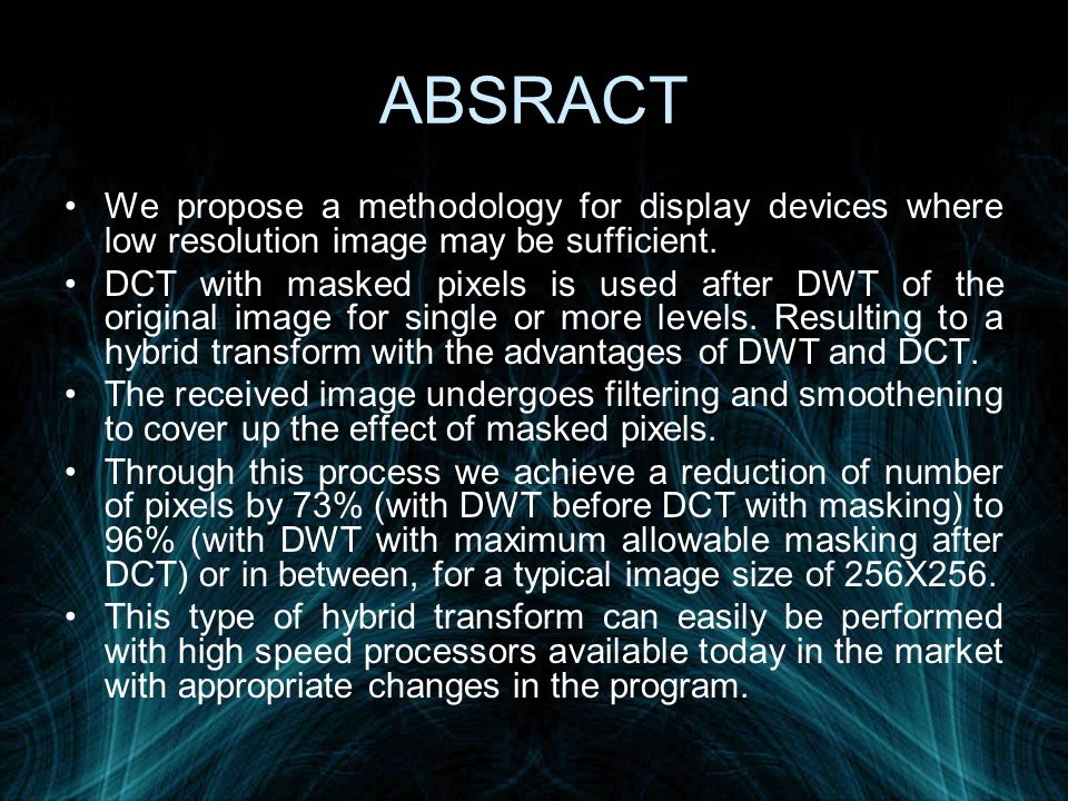 ABSRACT We propose a methodology for display devices where low resolution image may be sufficient.