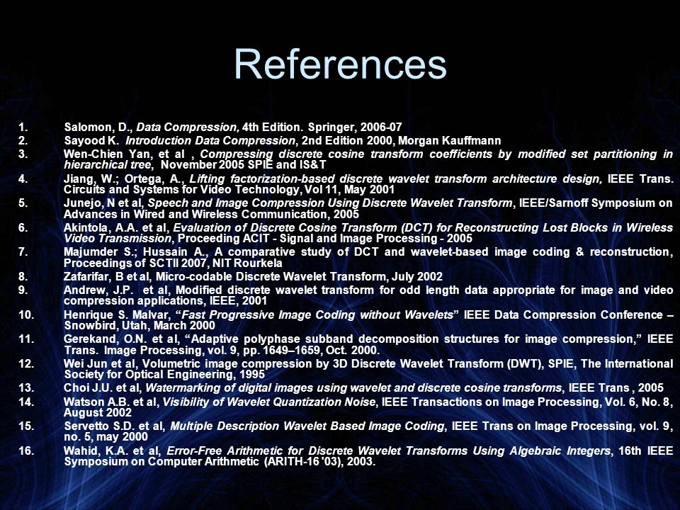References Salomon, D., Data Compression, 4th Edition. Springer, 2006-07.