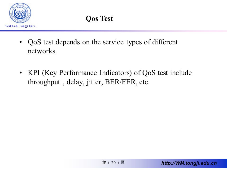 Qos Test QoS test depends on the service types of different networks.