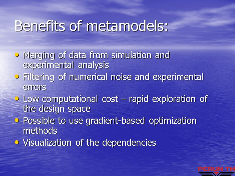 Benefits of metamodels:
