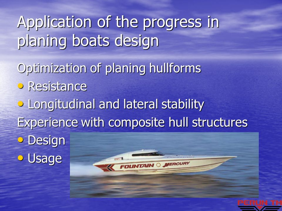 Application of the progress in planing boats design