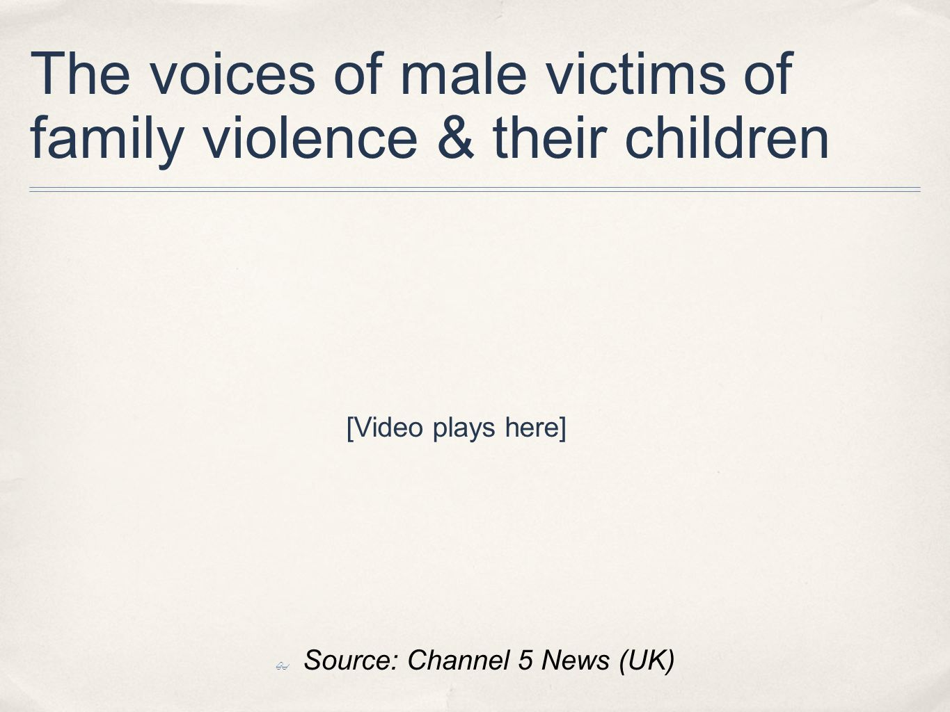 The voices of male victims of family violence & their children
