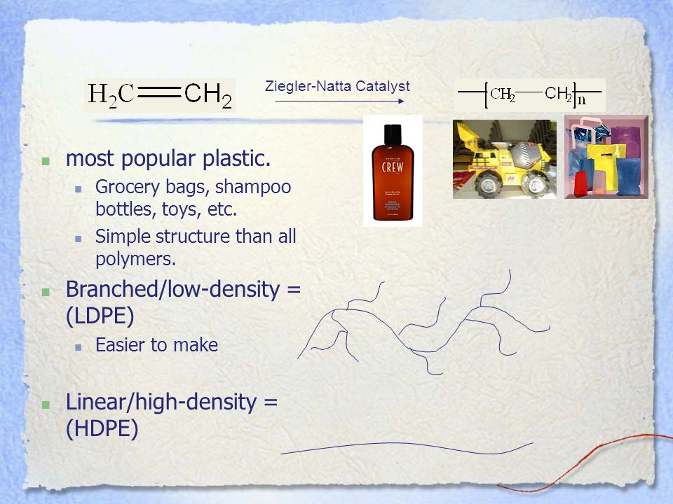 Branched/low-density = (LDPE)