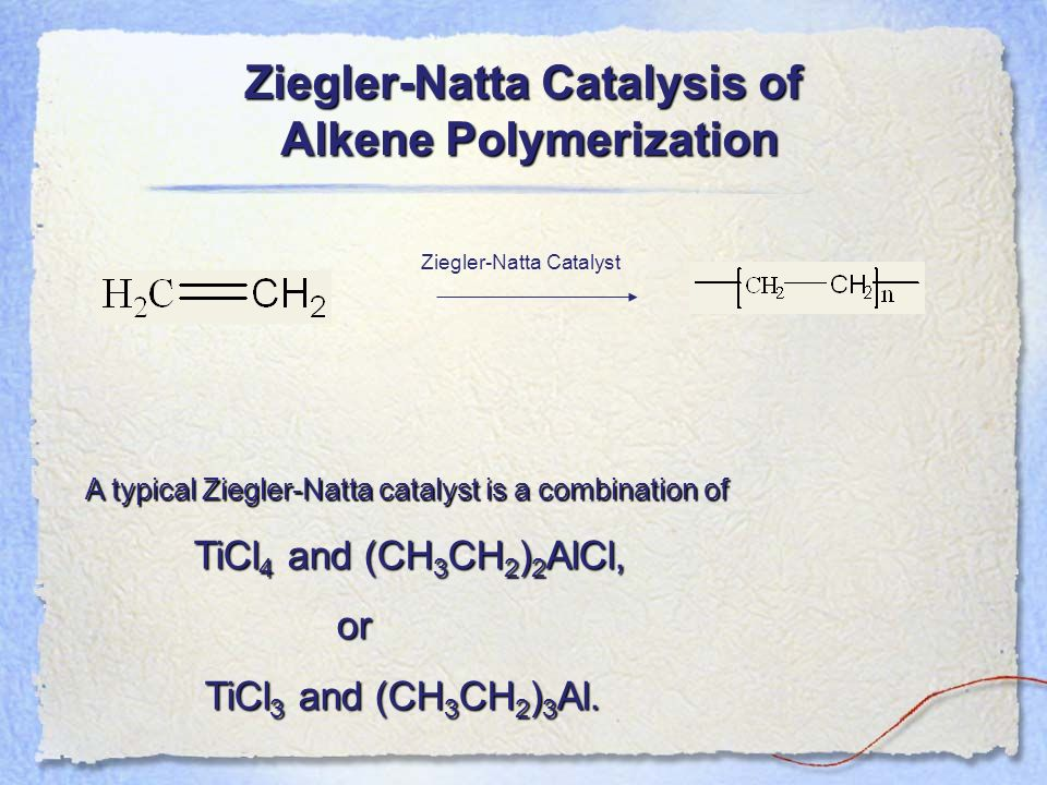 Ziegler-Natta Catalysis of Alkene Polymerization