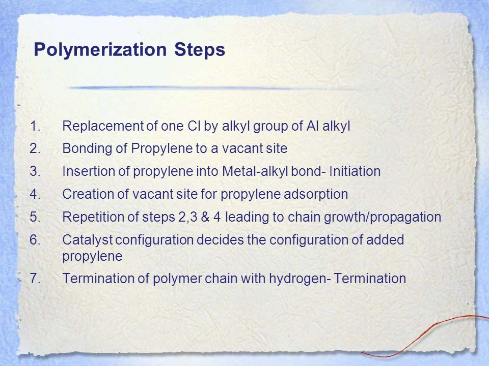Polymerization Steps Replacement of one Cl by alkyl group of Al alkyl