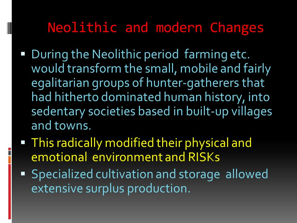 Neolithic and modern Changes