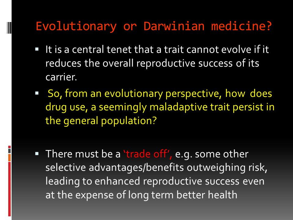 Evolutionary or Darwinian medicine
